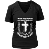 With His Death V-Neck Tee Shirts (7 Colors) - The Shoppers Outlet