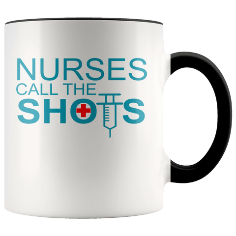 Nurses - Call The Shots Accent Mugs - The Shoppers Outlet