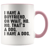 Animals - I Have A Boyfriend Oh Wait Mugs (7 Colors) - The Shoppers Outlet