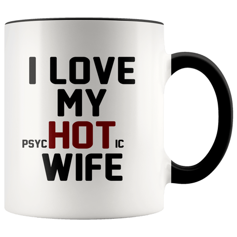 Wife - I Love My psycHOTic Wife Mug (7 Colors) - The Shoppers Outlet