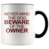 Animals - Never Mind The Dog Mugs (7 Colors) - The Shoppers Outlet