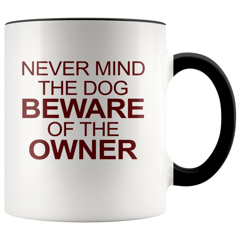 Never Mind The Dog Mugs (7 Colors) - The Shoppers Outlet