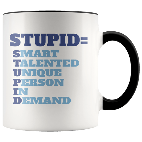 Fun - Stupid = Accent Mugs (8 Colors) - The Shoppers Outlet