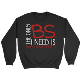 The Only BS I Need Is Crewneck Sweatshirts - The Shoppers Outlet