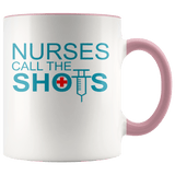 Nurses - Call The Shots Accent Mugs (8 Colors) - The Shoppers Outlet