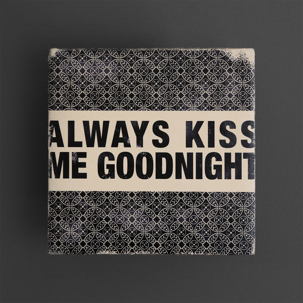 Cedar Mountain Studios Always Kiss Me Goodnight Plaque