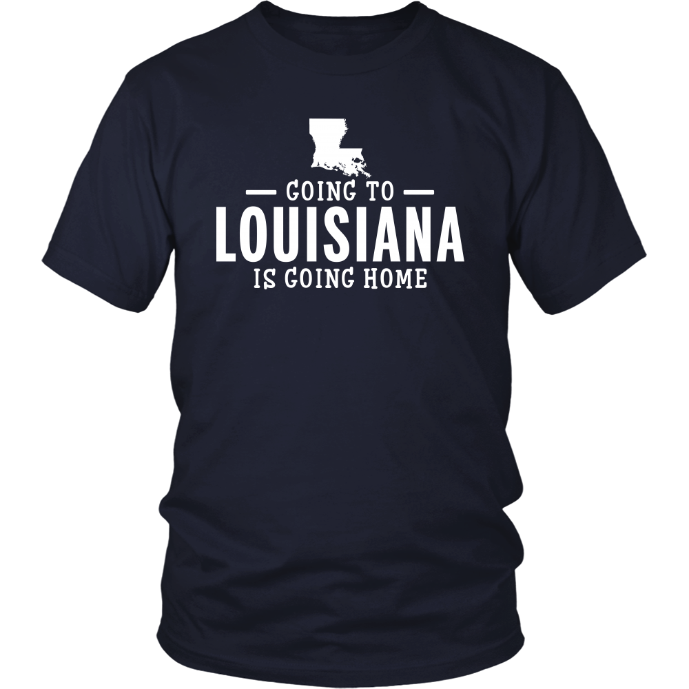 GOING TO LOUISIANA IS GOING HOME - T-shirt Teezalo LLC