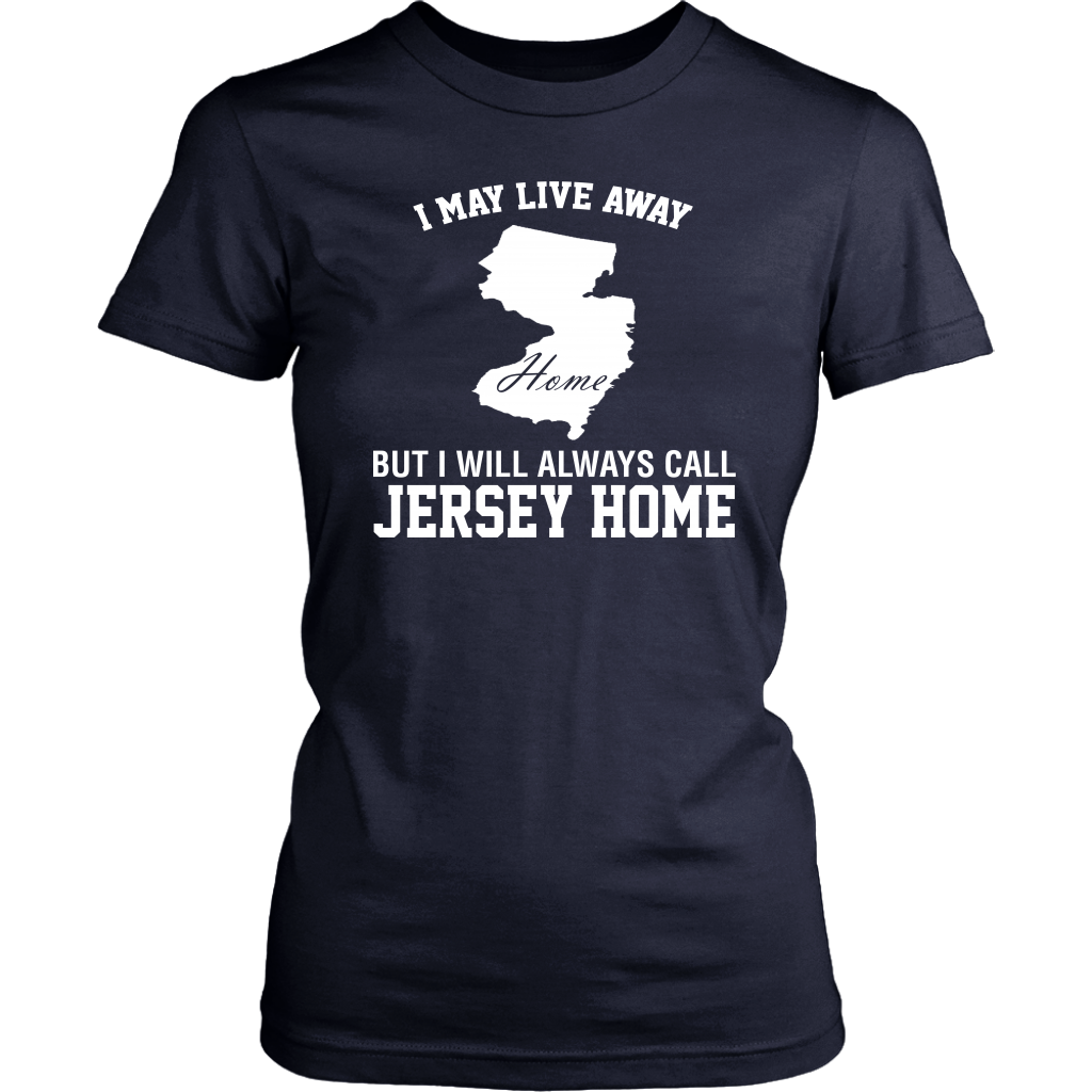 I Will Always Call Jersey Home T-Shirt