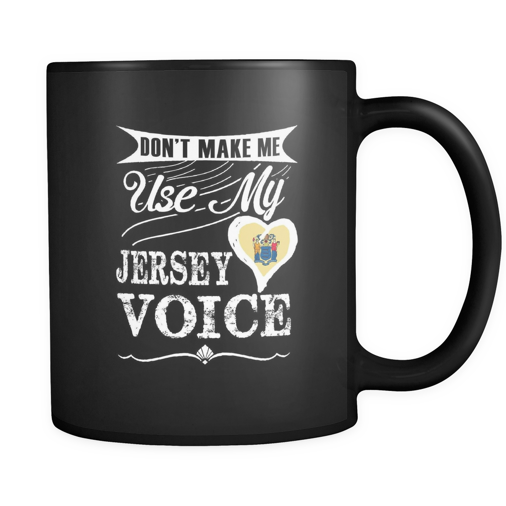 Don't Make Me Use My Jersey Voice Mug