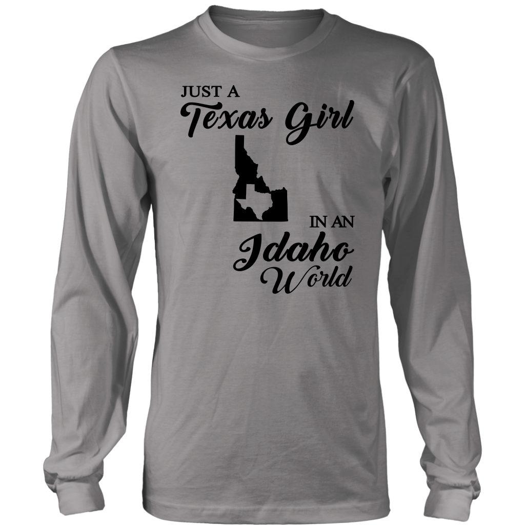 Just A Texas Girl In An Idaho World T- Shirt