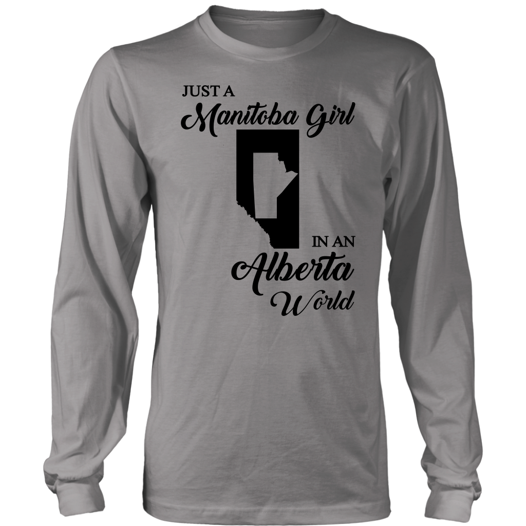 Just A Manitoba Girl In An Alberta World T-Shirt