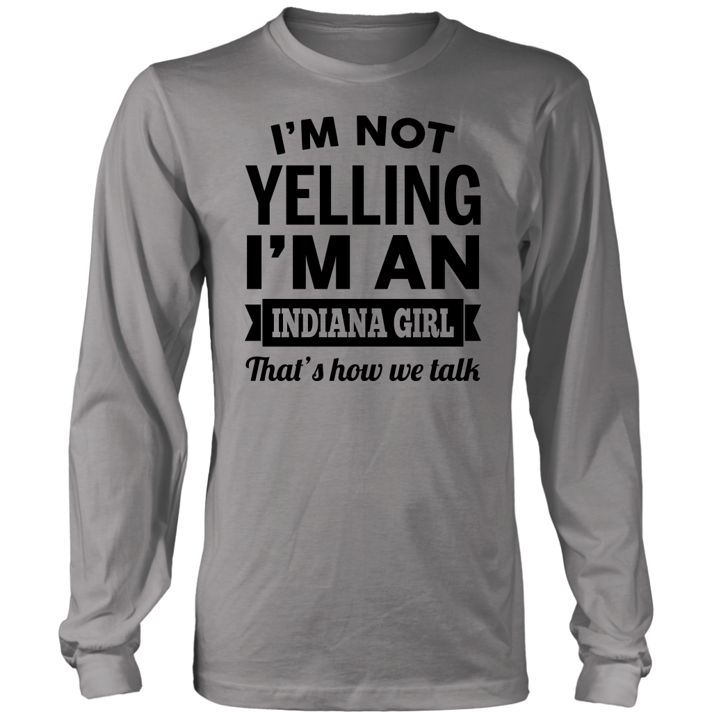 I'm Not Yelling I'm An Indiana Girl Hoodie