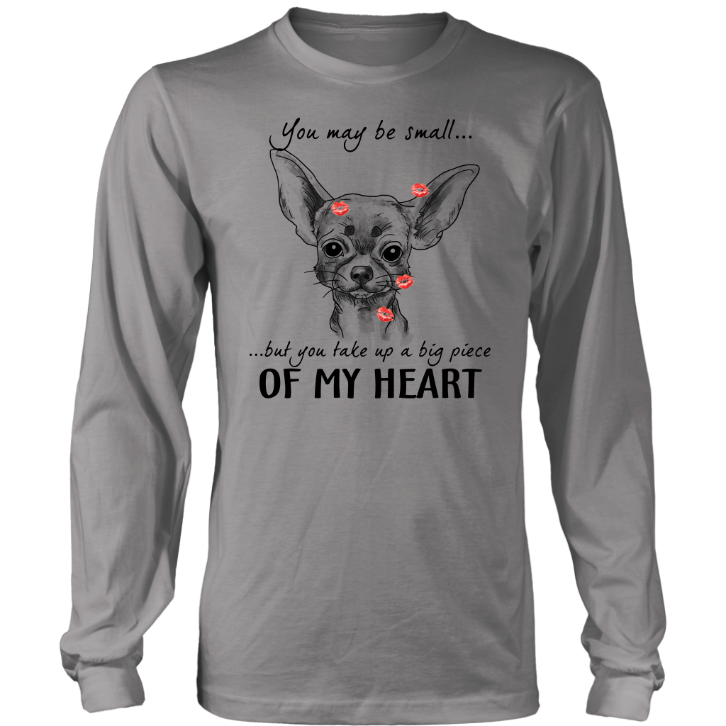Chihuahua You Take Up A Big Peace Of My Heart T-shirt