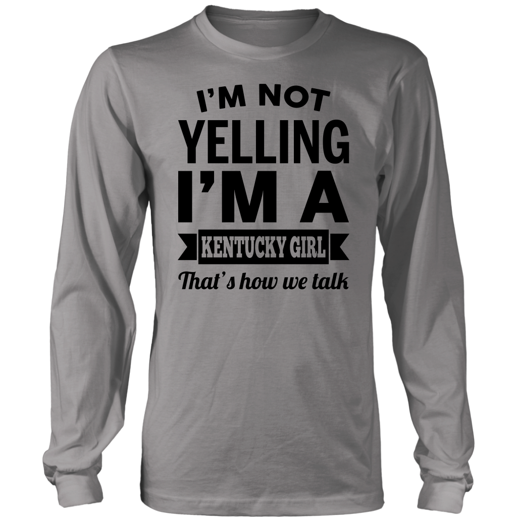 I'm Not Yelling I'm A Kentucky Girl That's How We Talk Hoodie