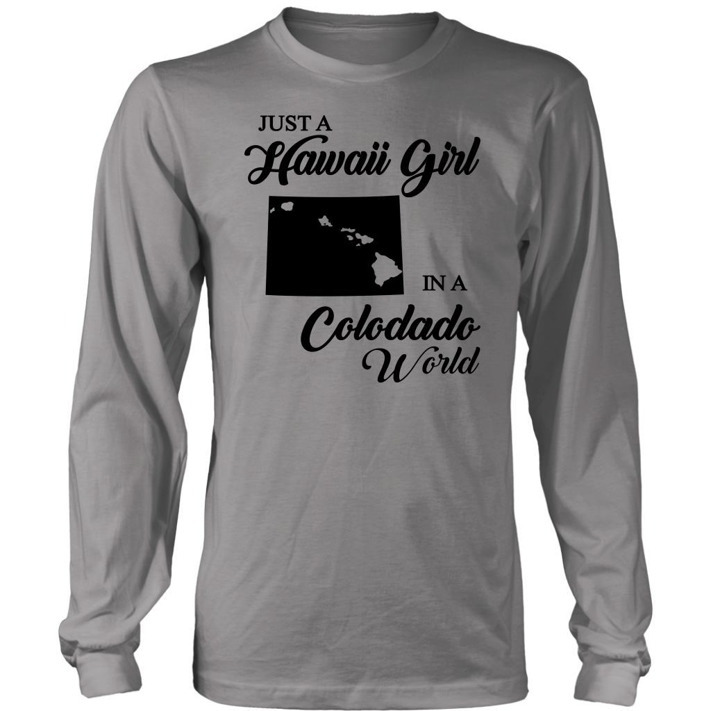 Just A Hawaii Girl In A Colorado World T-shirt