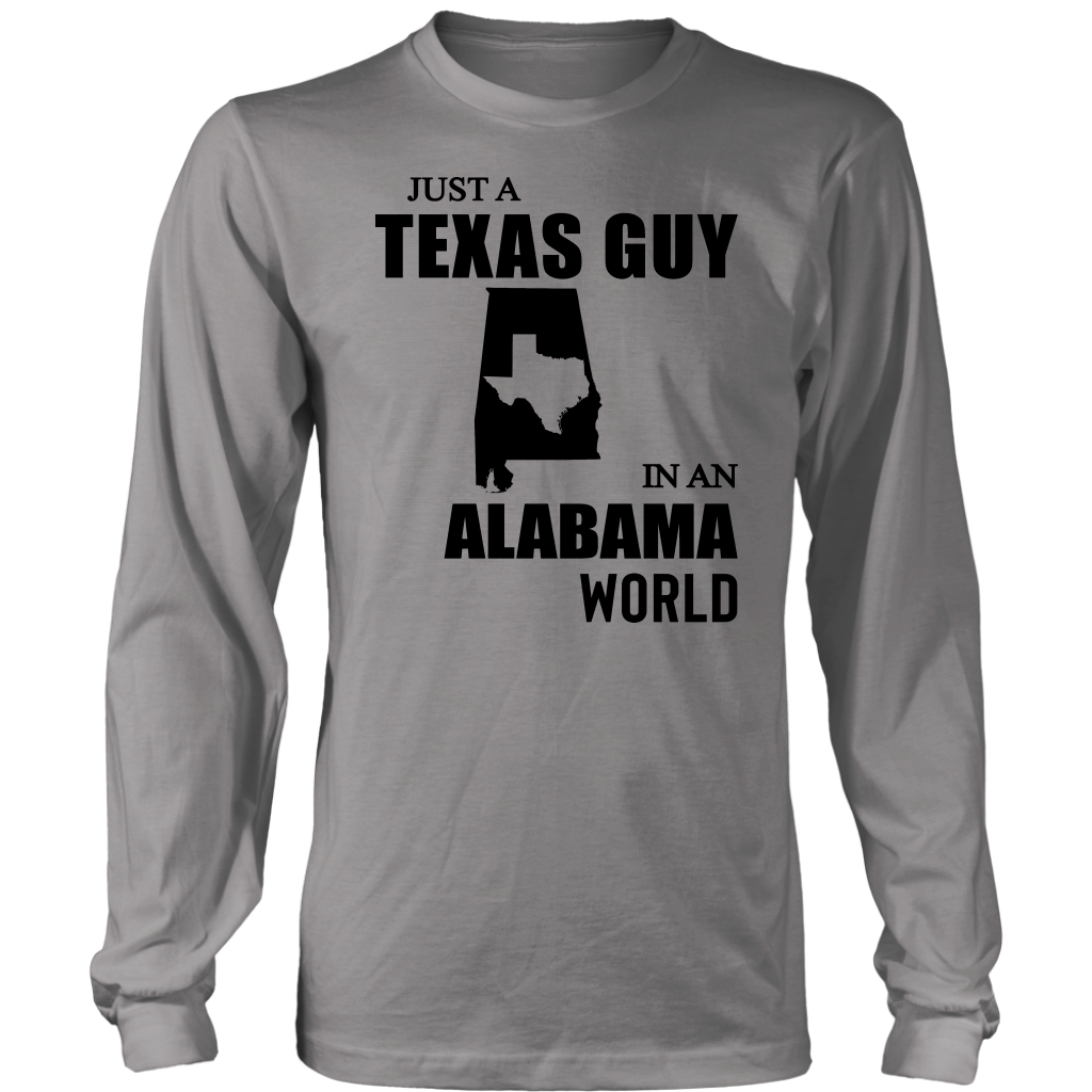 Just A Texas Guy In An Alabama World T- Shirt