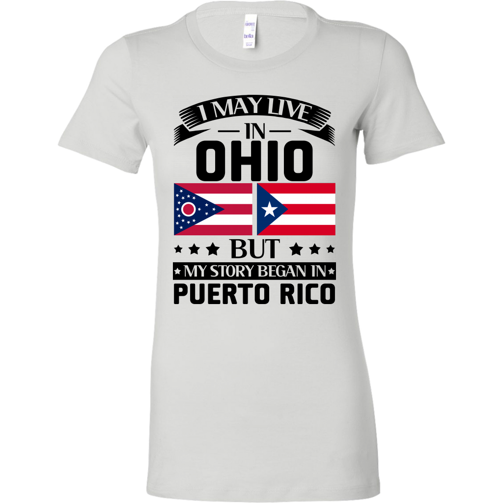 I May Live In Ohio But My Story Began In Puerto Rico T Shirt
