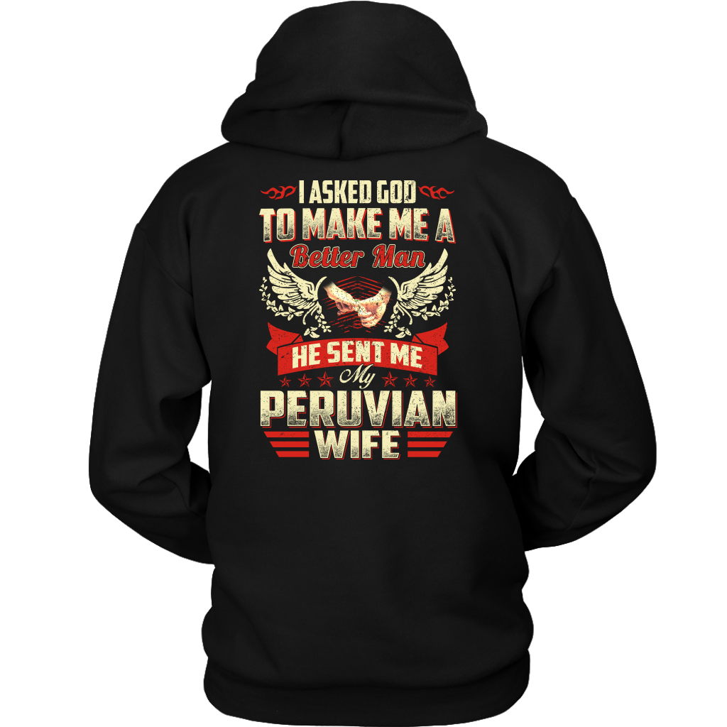 I Asked God He Sent Me My Peruvian Wife T-shirt