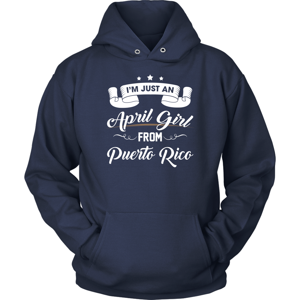 I'm Just An April Girl From Puerto Rico T Shirt