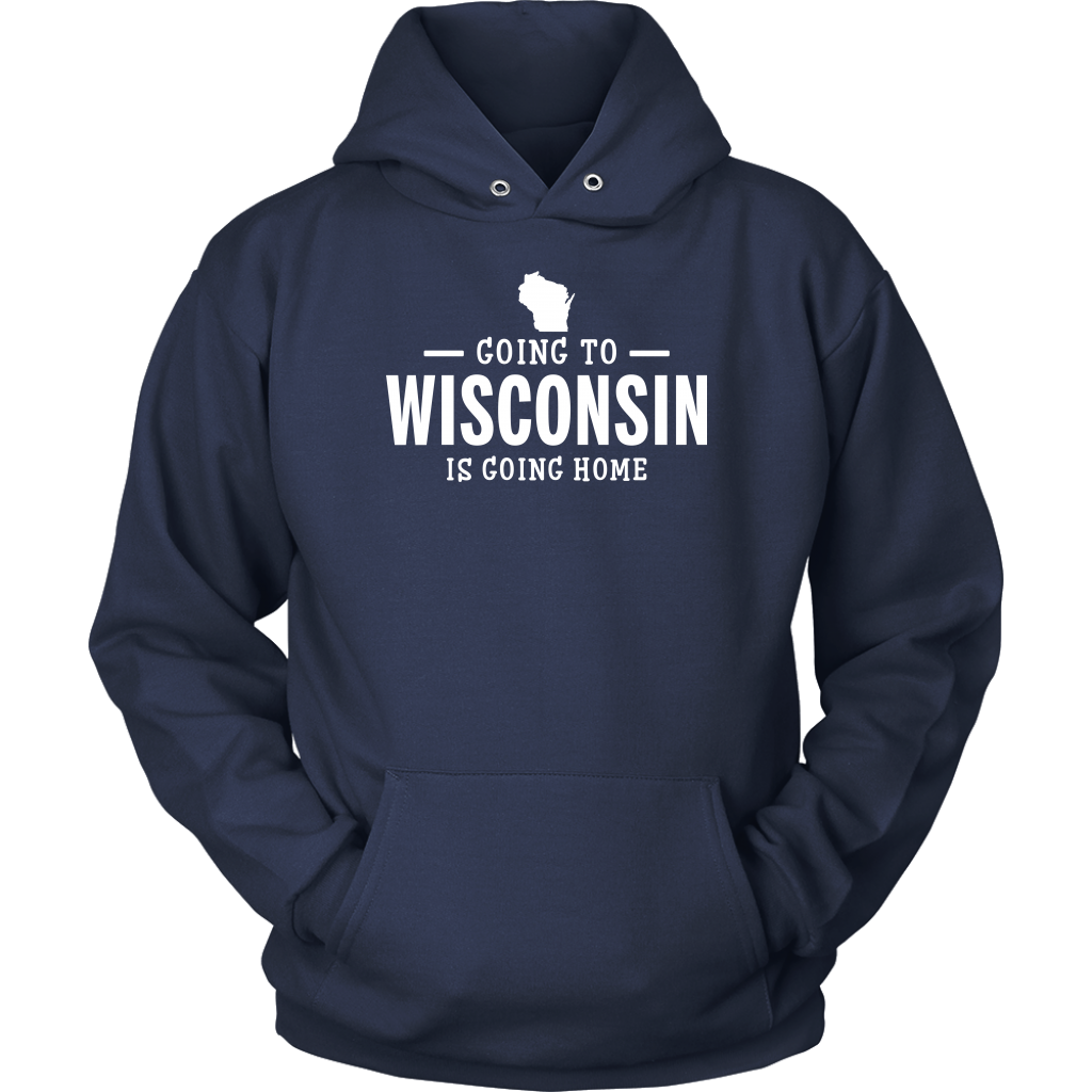 Going To Wisconsin Is Going Home T-shirt