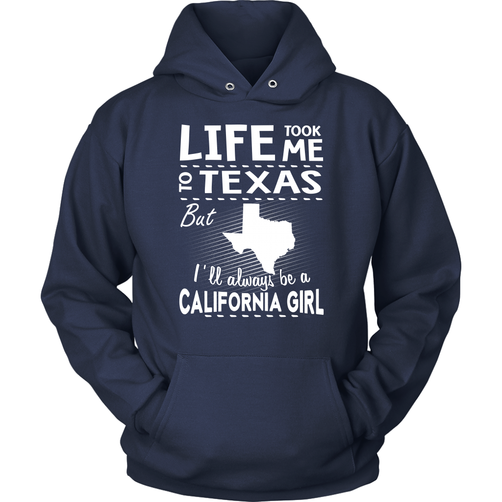 Life Took Me To Texas But Always Be A California Girl T Shirt