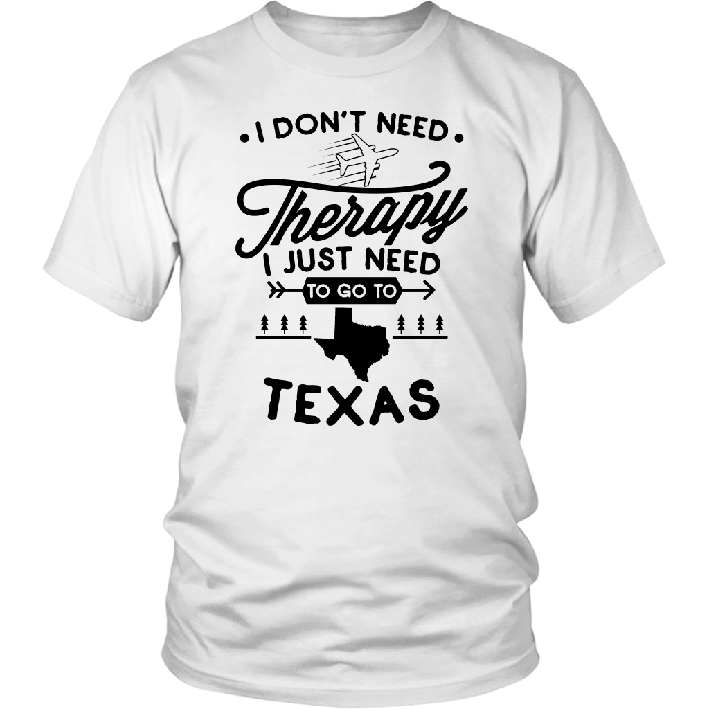 I Just Need To Go To Texas Sweatshirt