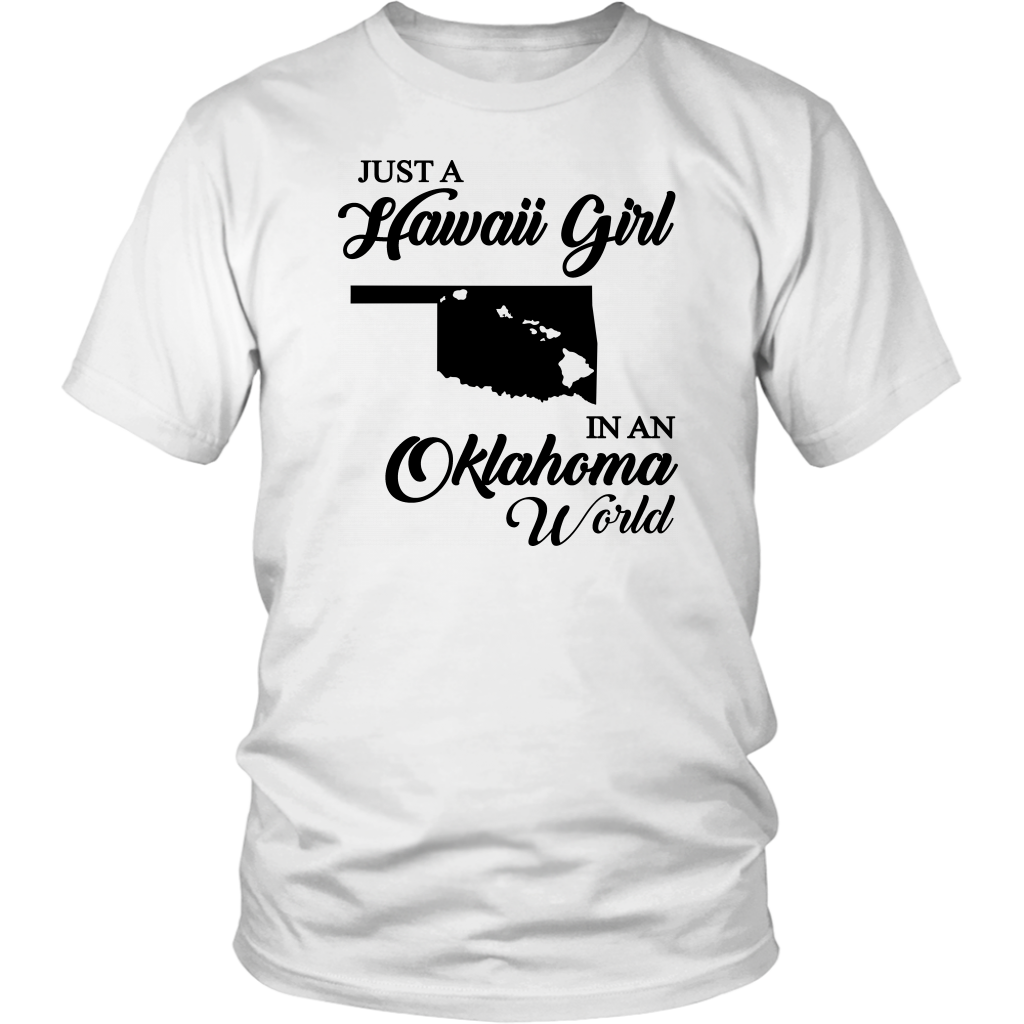 Just A Hawaii Girl In An Oklahoma World T-shirt