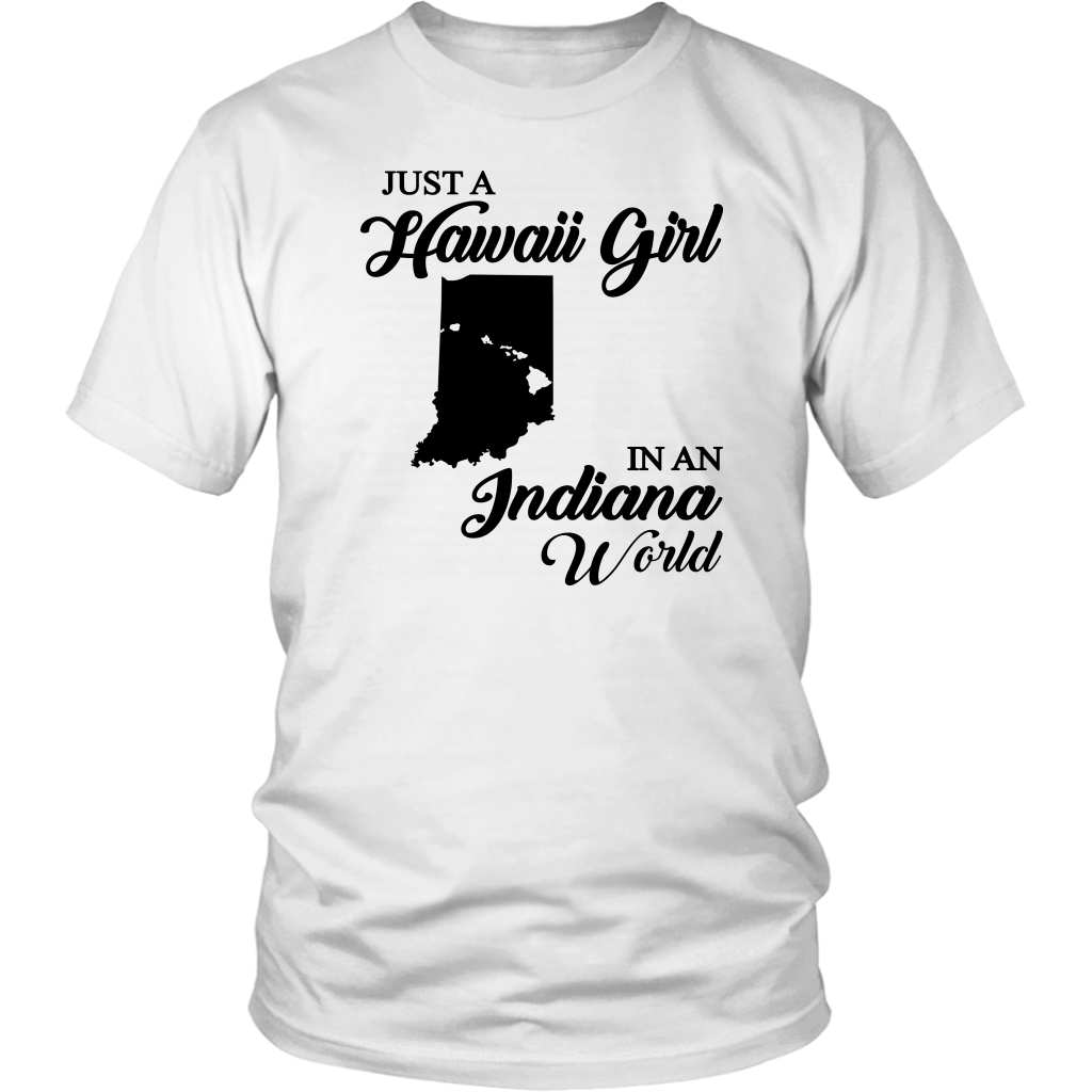Just A Hawaii Girl In An Indiana World T-shirt