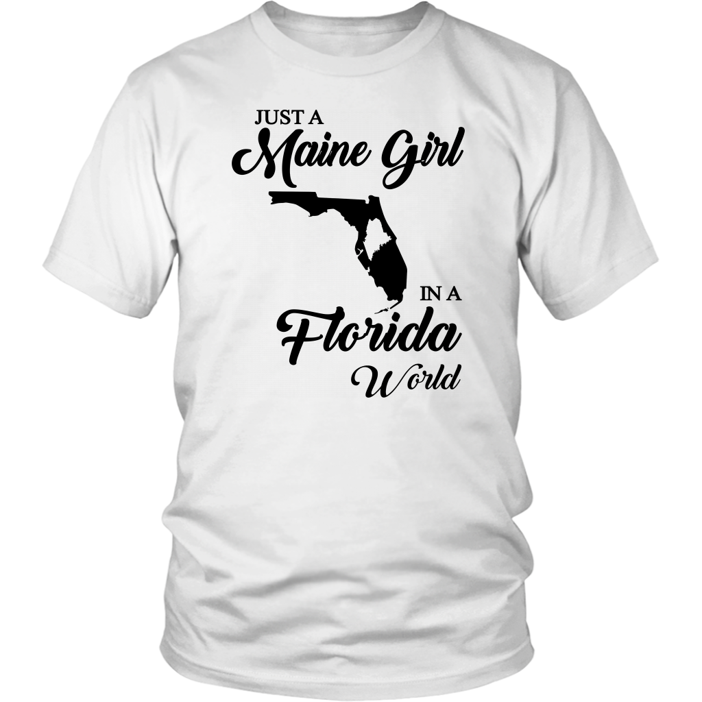 Just A Maine Girl In A Florida World T-shirt