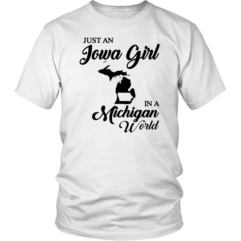 Just An Iowa Girl In A Michigan World T- Shirt