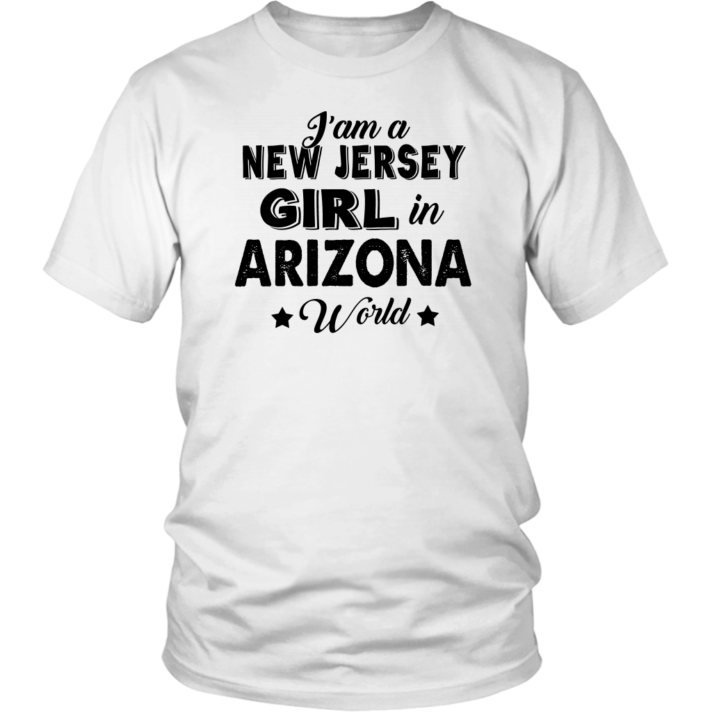 I'm A New Jersey Girl In Arizona World T-Shirt