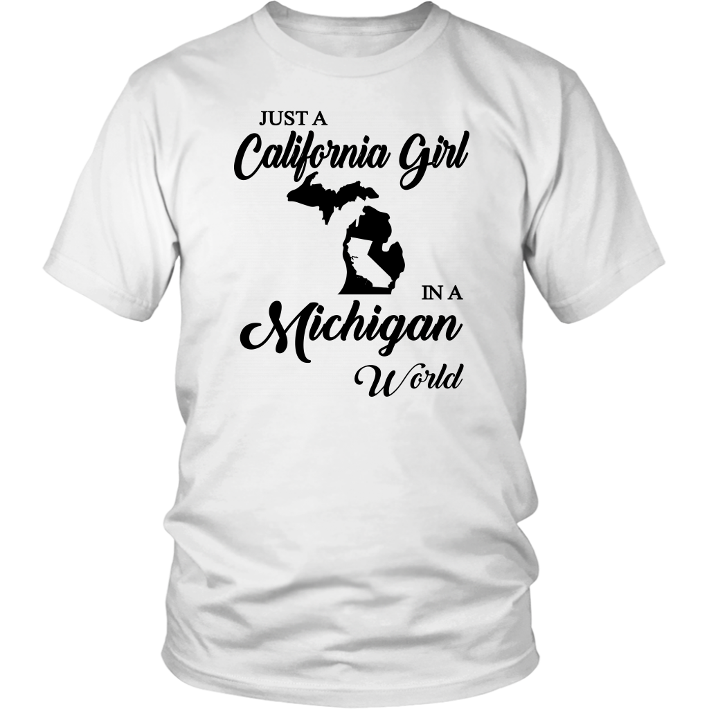Just A California Girl In A Michigan World T Shirt