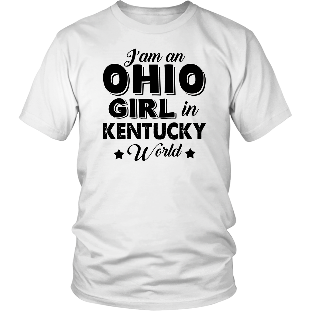I'm An Ohio Girl In Kentucky World T-Shirt