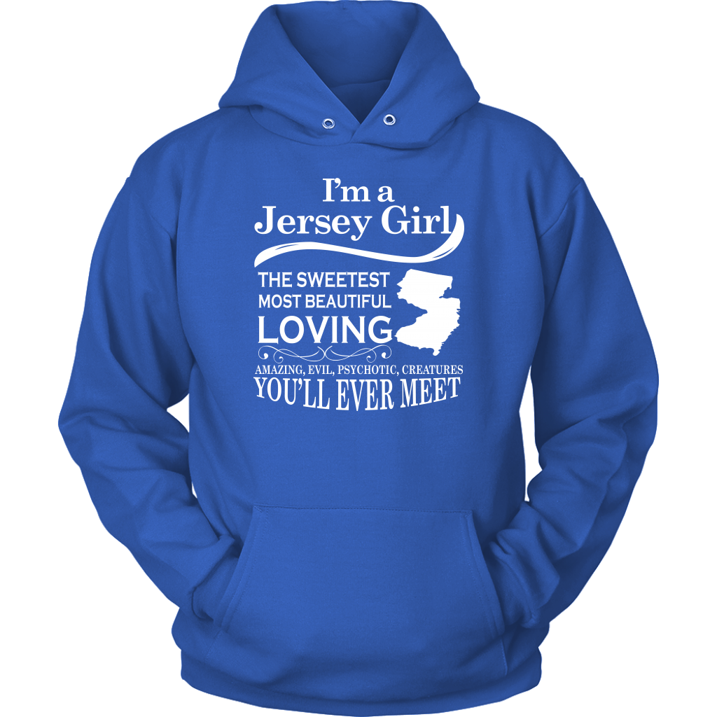 I'm A Jersey Girl The Sweetest Most Beautiful T-Shirt
