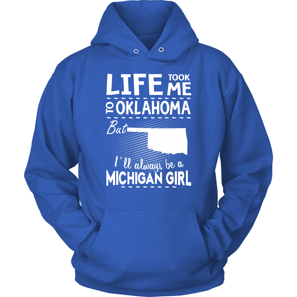 Life Took Me To Oklahoma But I'll Always Be A Michigan Girl T-shirt