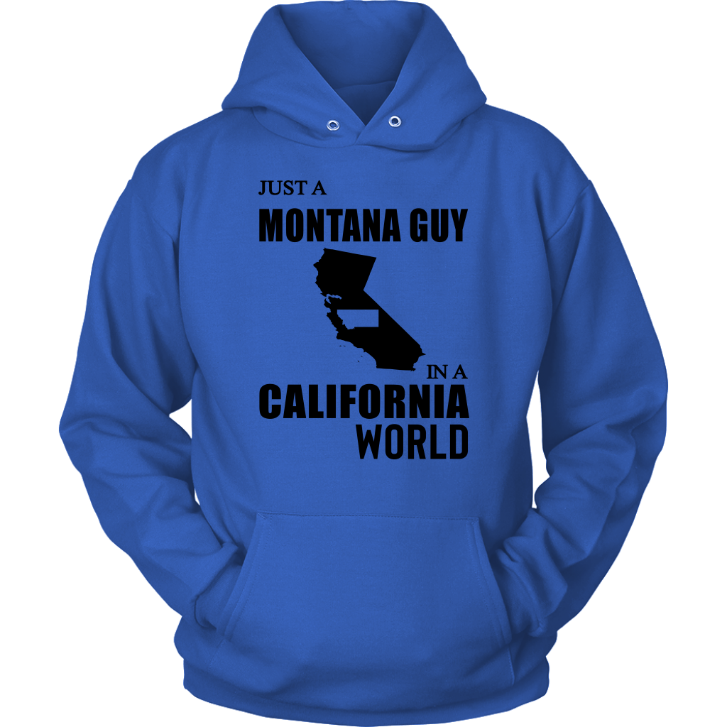Just A Montana Guy In A California World T-Shirt