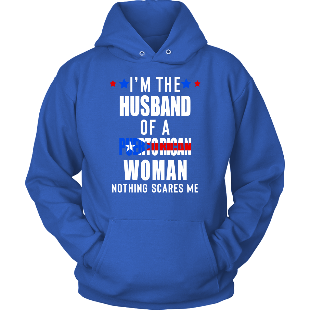 I'M THE HUSBAND OF A PUERTO RICAN WOMAN NOTHING SCARES ME