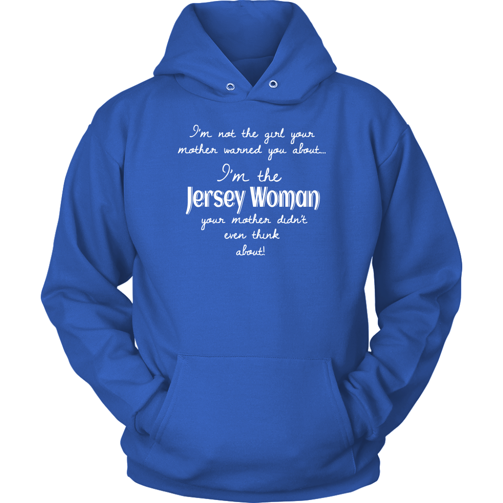 I'm The Jersey Woman Your Mother Didn't Even Think About T-Shirt