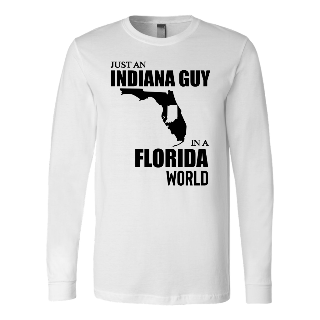 Just An Indiana Guy In A Florida World T- Shirt