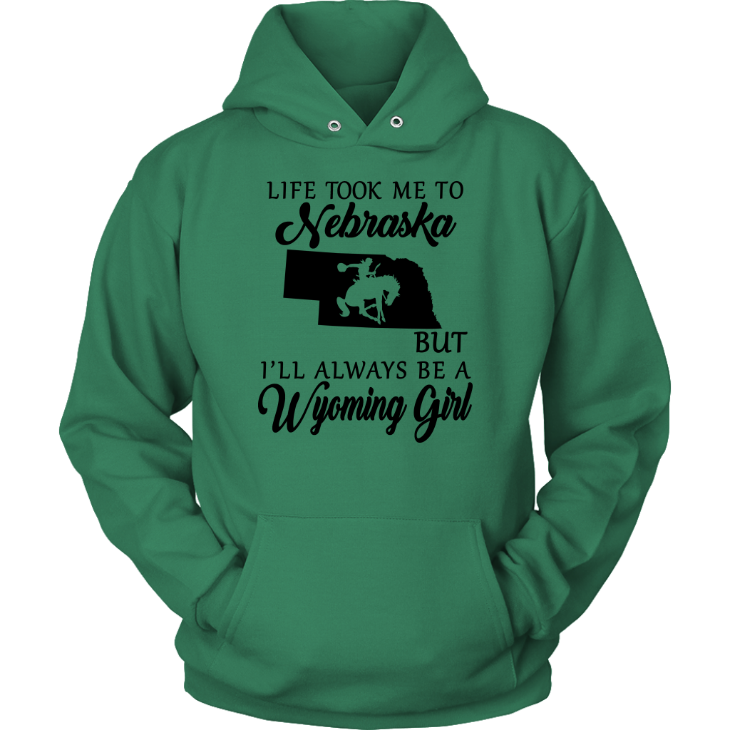 Life Took Me To Nebraska But Always A Wyoming Girl T-shirt