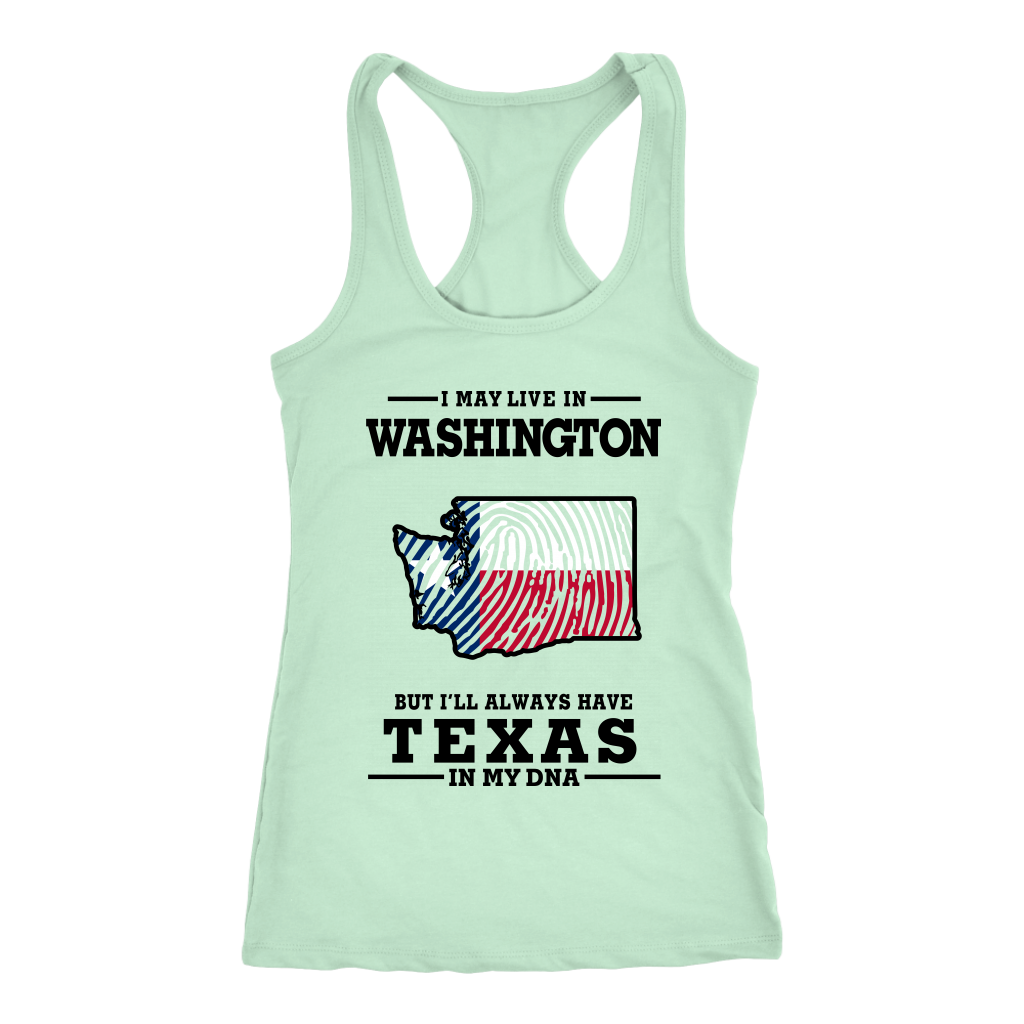 I Live In Washington But I'll Always Have Texas In My Dna T- Shirt