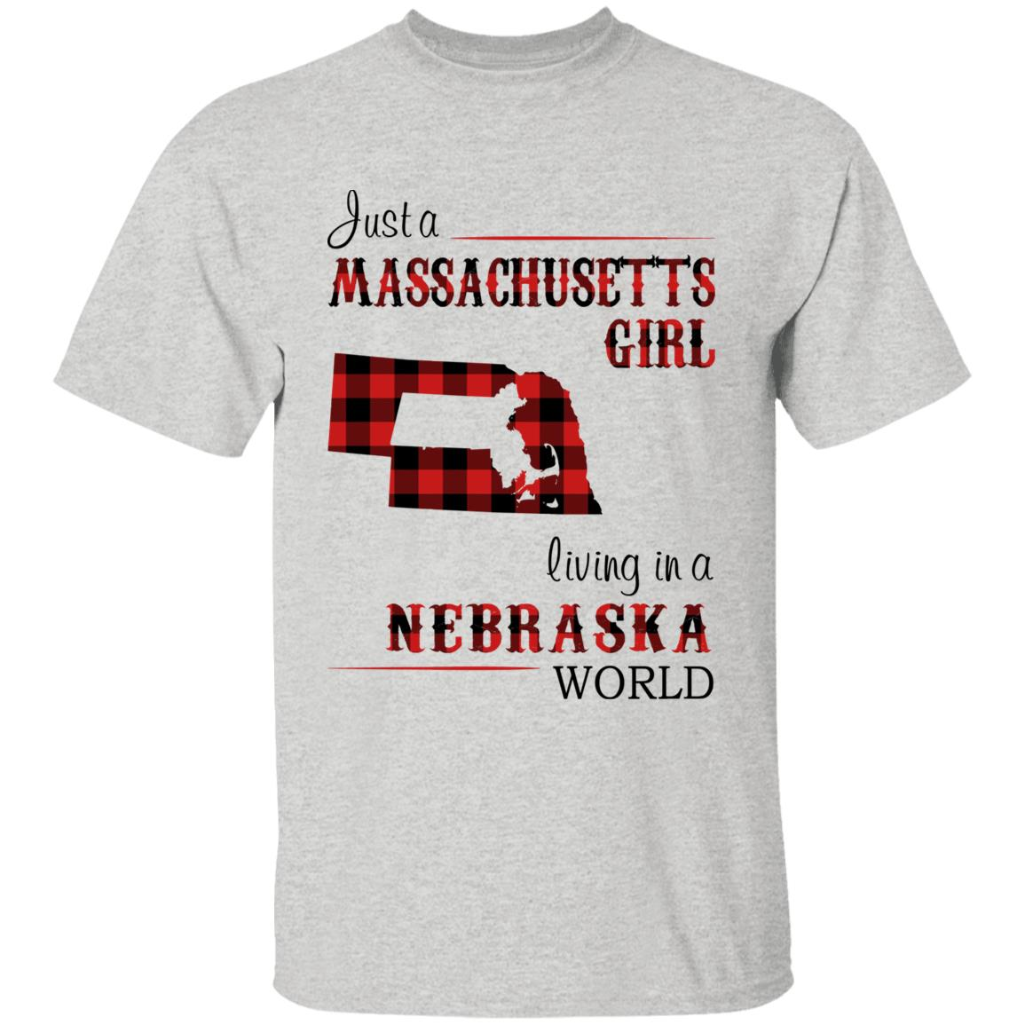 Just A Massachusetts Girl Living In A Nebraska World T-shirt