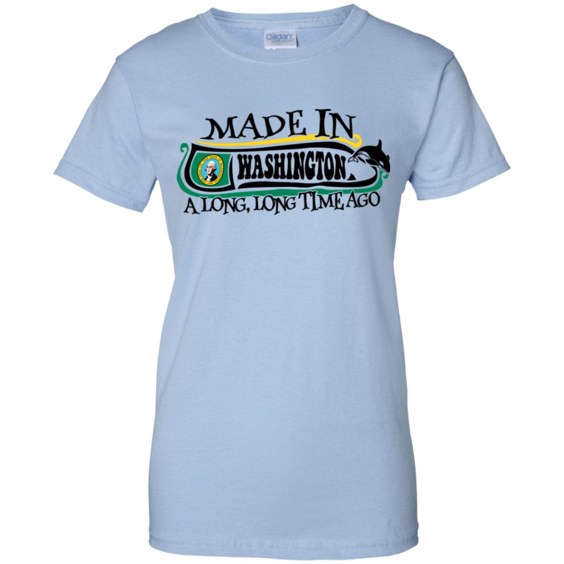 Made In Washington A Long Long Time Ago T-Shirt