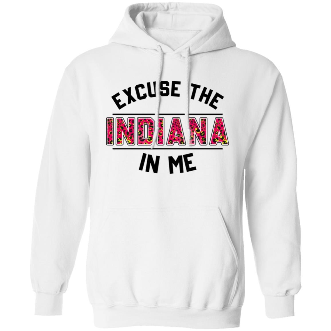 Excuse The Indiana In Me Hoodie