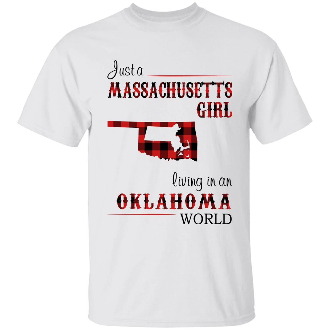Just A Massachusetts Girl Living In An Oklahoma World T-shirt