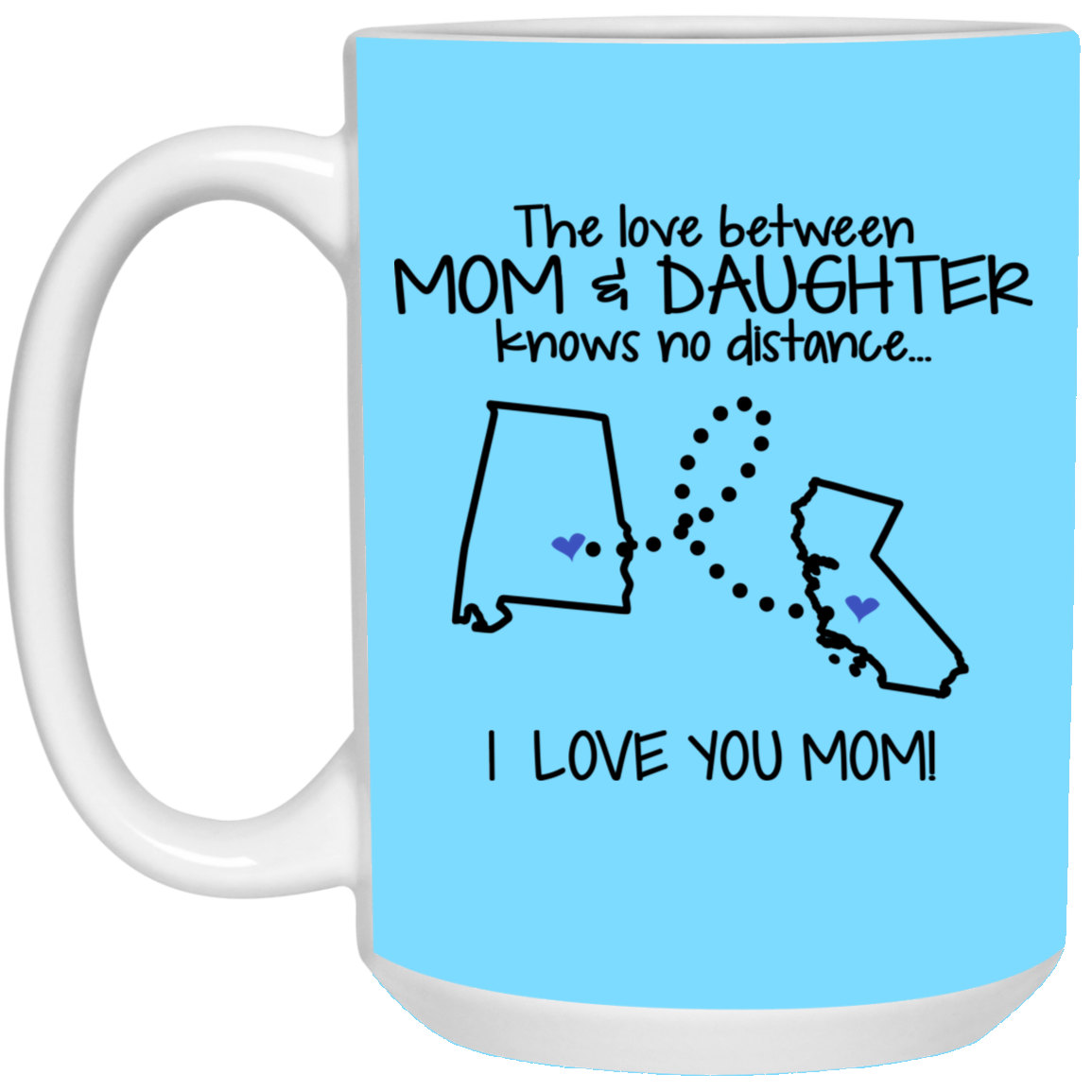 California Alabama The Love Between Mom And Daughter Mug
