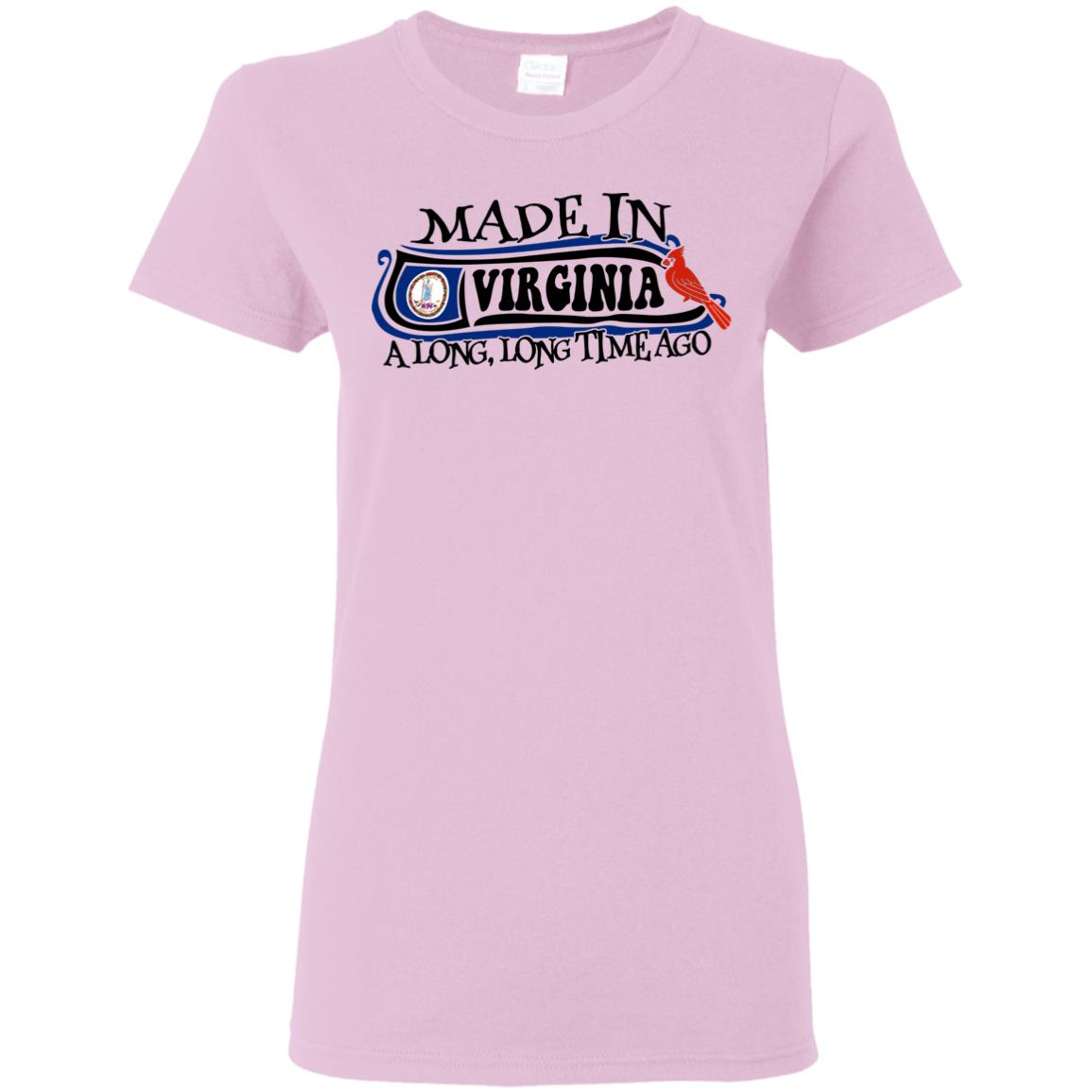 Made In Virginia A Long Long Time Ago T-Shirt