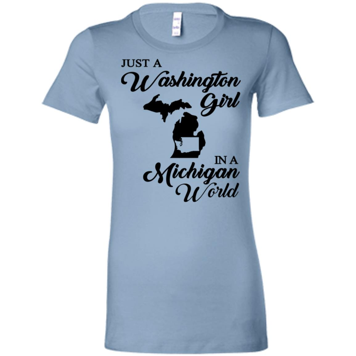Just A Washington Girl In A Michigan World T Shirt