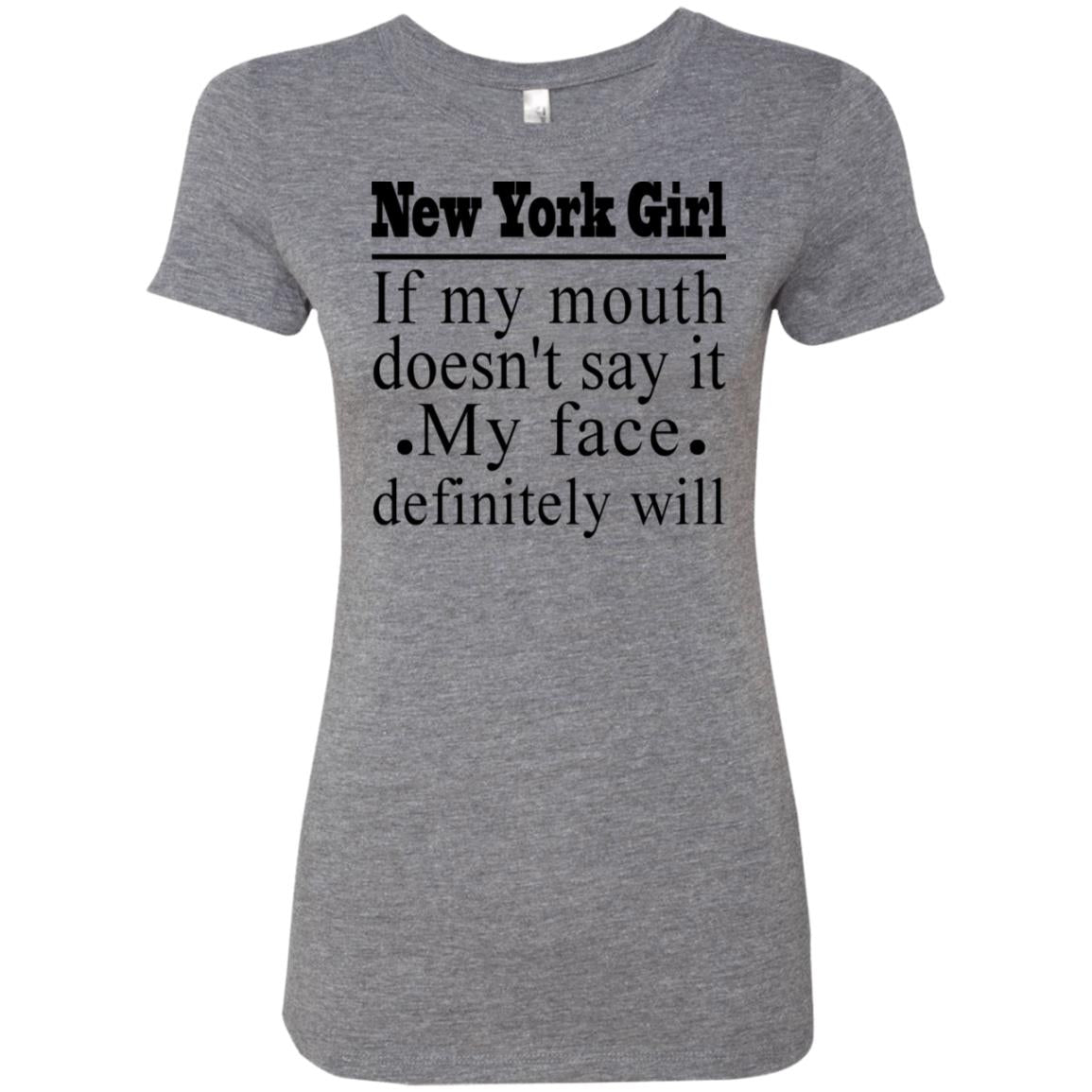 NEW YORK GIRL IF MY MOUTH DOESN'T SAY IT, MY DEFINITELY WILL