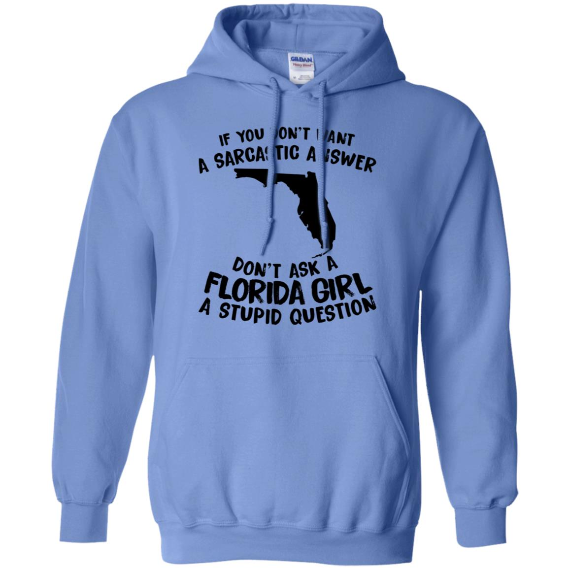 Don't Ask A Florida Girl A Stupid Question Hoodie